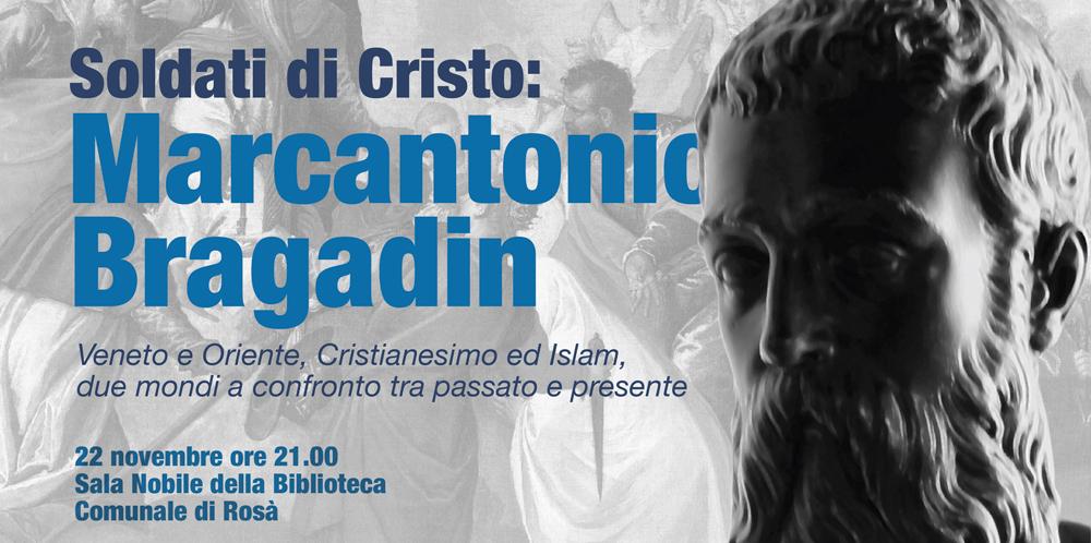 Destra Brenta - associazione culturale - Bassano del Grappa - Soldati di Cristo: Marcantonio Bragadin